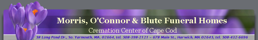 Morris, O'Connor & Blute Funeral Homes / Cremation Tribute Center of Cape Cod
